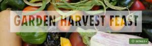 Garden Harvest Feast — Reserve Your Spot Now